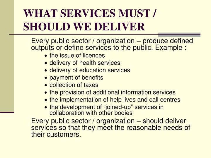 WHAT SERVICES MUST / SHOULD WE DELIVER