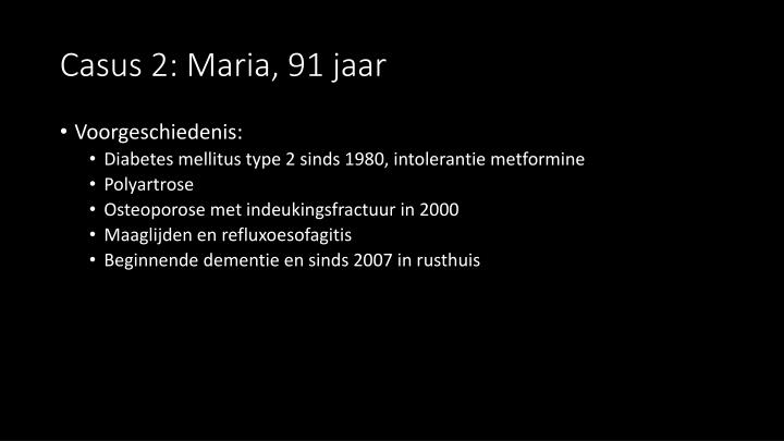 Casus 2: Maria, 91 jaar