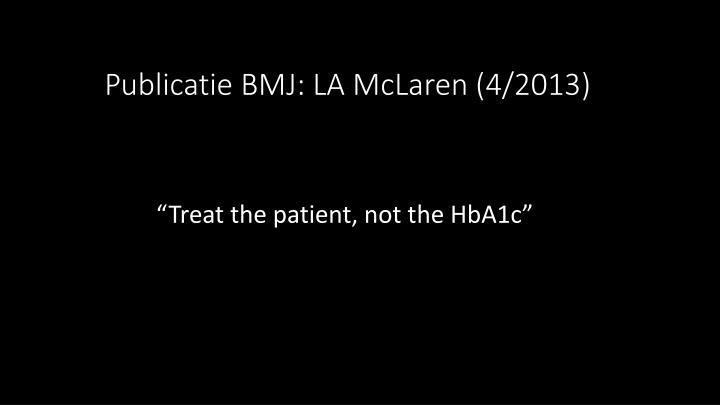 Publicatie BMJ: LA McLaren (4/2013)