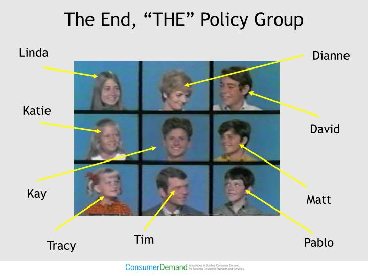 "The End, ""THE"" Policy Group"