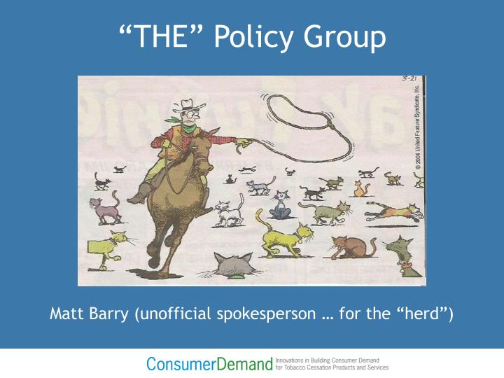 The policy group