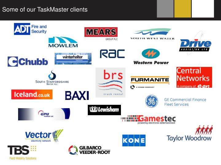 Some of our TaskMaster clients