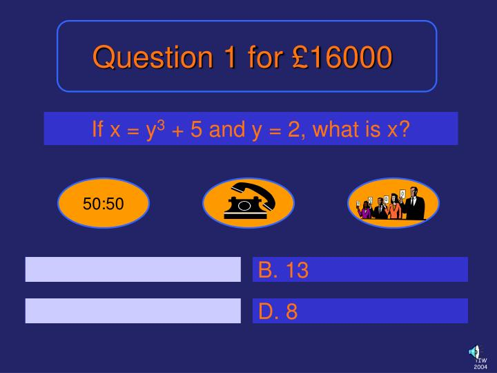 Question 1 for £16000