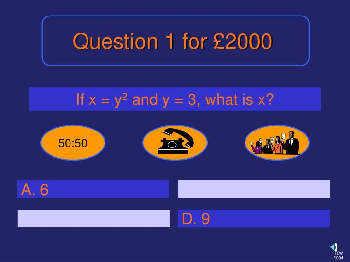 Question 1 for £2000