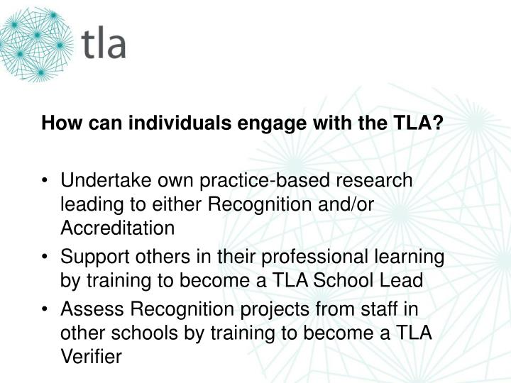 How can individuals engage with the TLA?