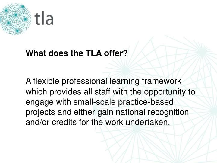 What does the TLA offer?