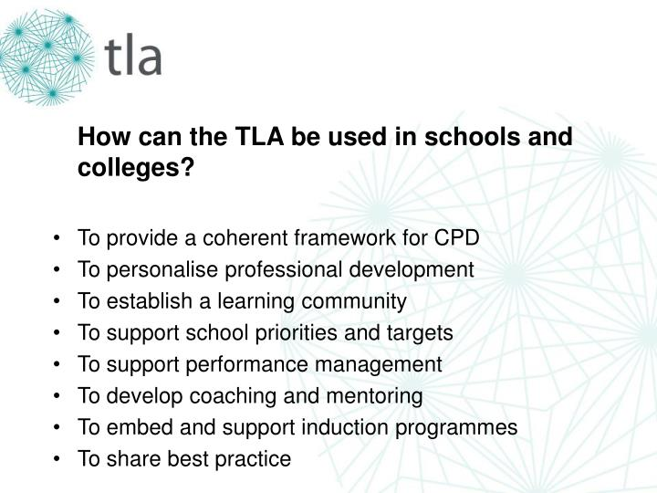 How can the TLA be used in schools and colleges?