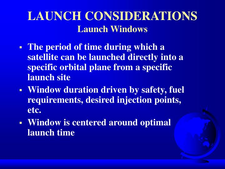 LAUNCH CONSIDERATIONS