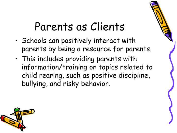 Parents as Clients