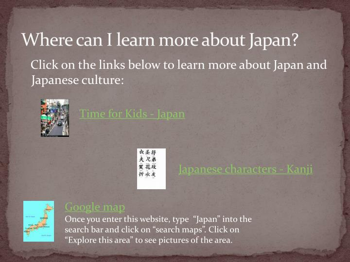 Where can I learn more about Japan?