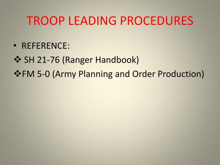 TROOP LEADING PROCEDURES