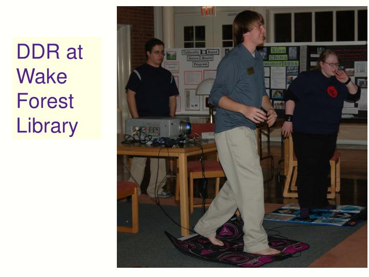 DDR at Wake Forest Library