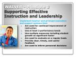 waiver principle 3 supporting effective instruction and leadership