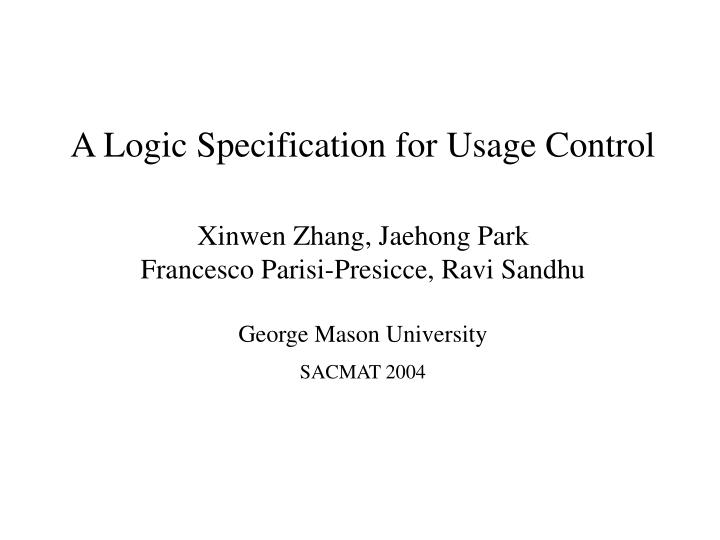 A Logic Specification for Usage Control