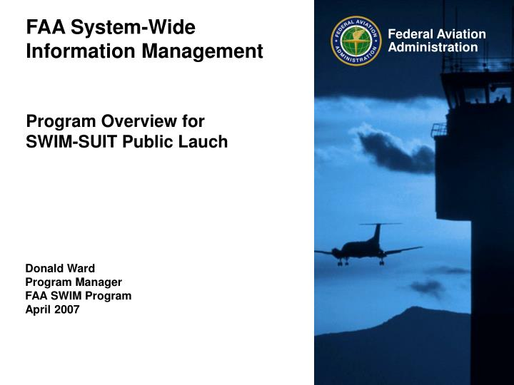 Faa system wide information management program overview for swim suit public lauch