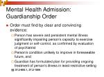 mental health admission guardianship order