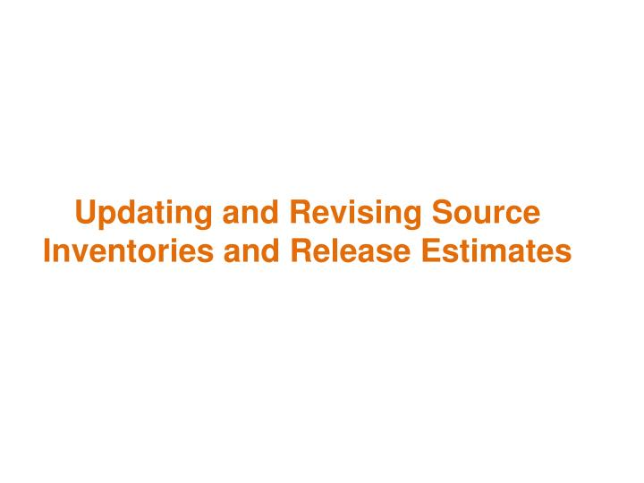 Updating and Revising Source Inventories and Release Estimates