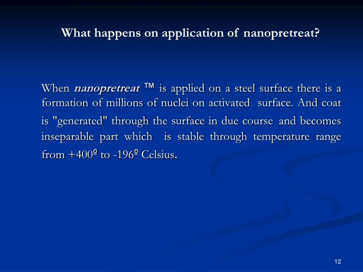 What happens on application of nanopretreat?
