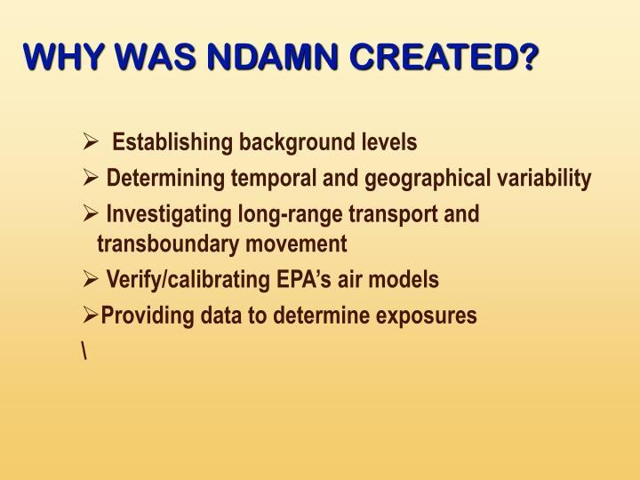 WHY WAS NDAMN CREATED?