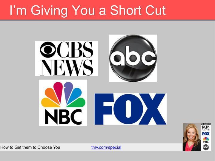 I'm Giving You a Short Cut