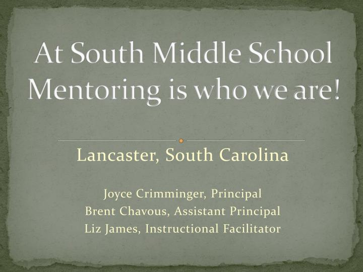 At South Middle School Mentoring is who we are!