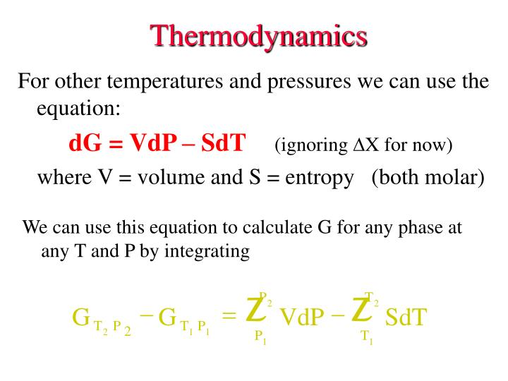 We can use this equation to calculate G for any phase at any T and P by integrating