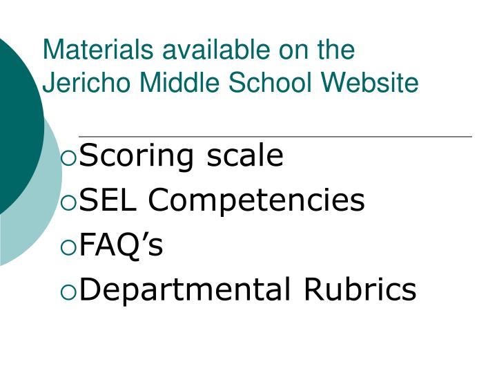 Materials available on the        Jericho Middle School Website