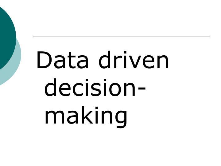 Data driven decision-making