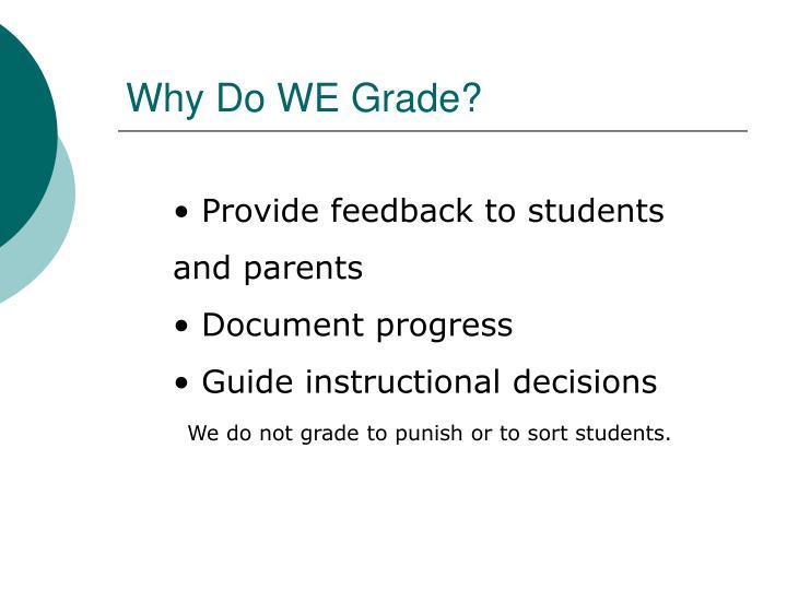 Why Do WE Grade?