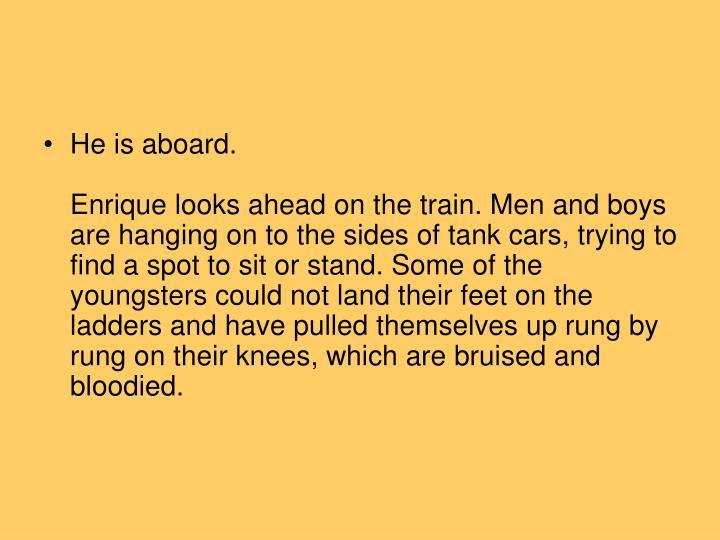 He is aboard.