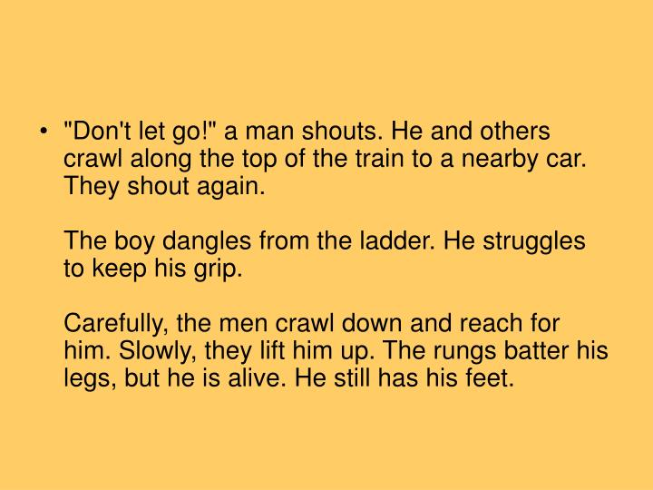 """""""Don't let go!"""" a man shouts. He and others crawl along the top of the train to a nearby car. They shout again."""