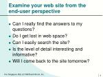 examine your web site from the end user perspective