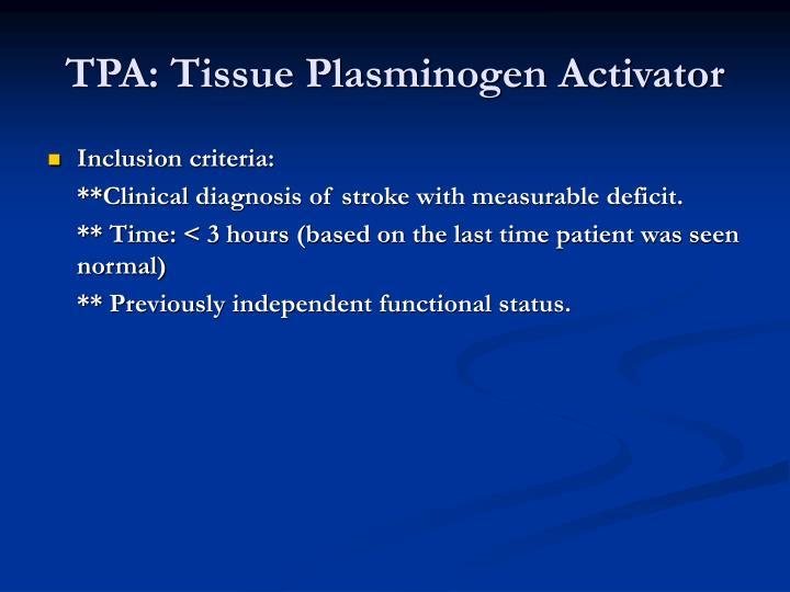 TPA: Tissue Plasminogen Activator