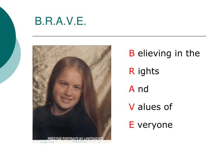 B.R.A.V.E.