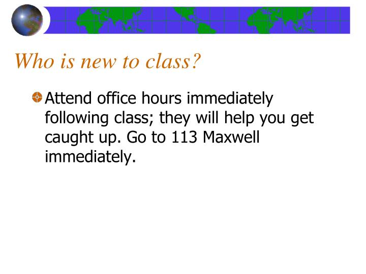 Who is new to class?