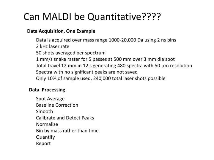 Can MALDI be Quantitative????