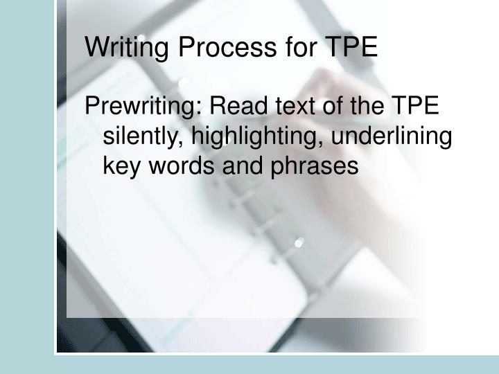 Writing process for tpe