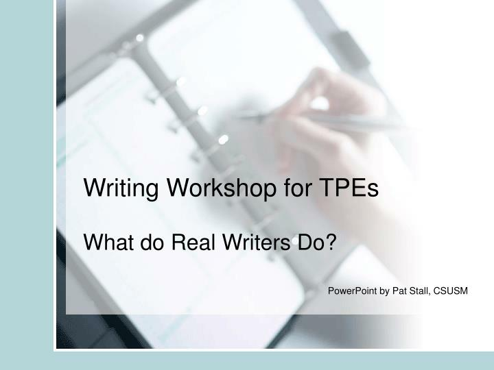 Writing workshop for tpes