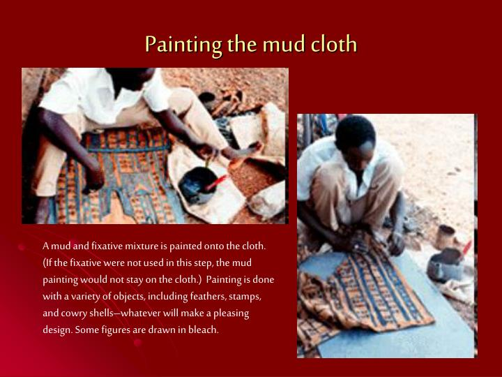 Painting the mud cloth