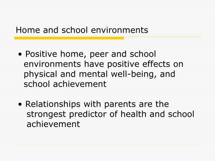 Home and school environments