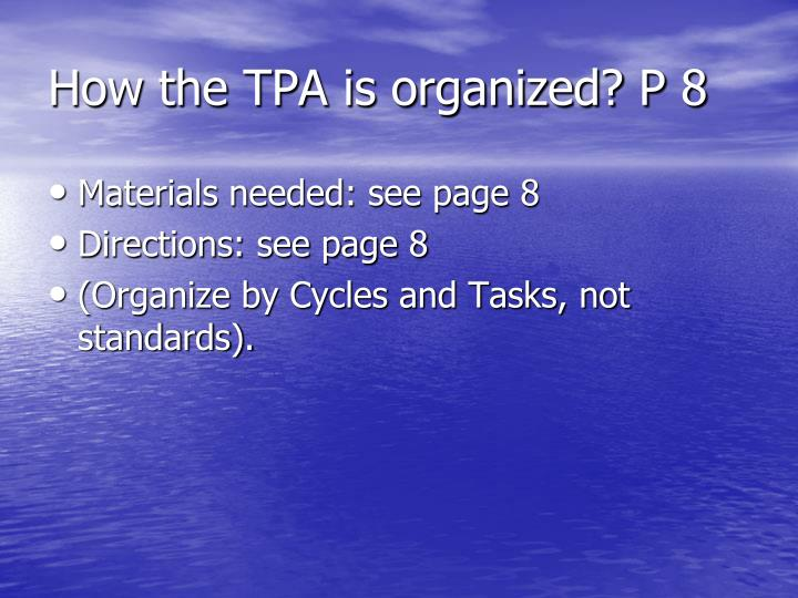How the TPA is organized? P 8