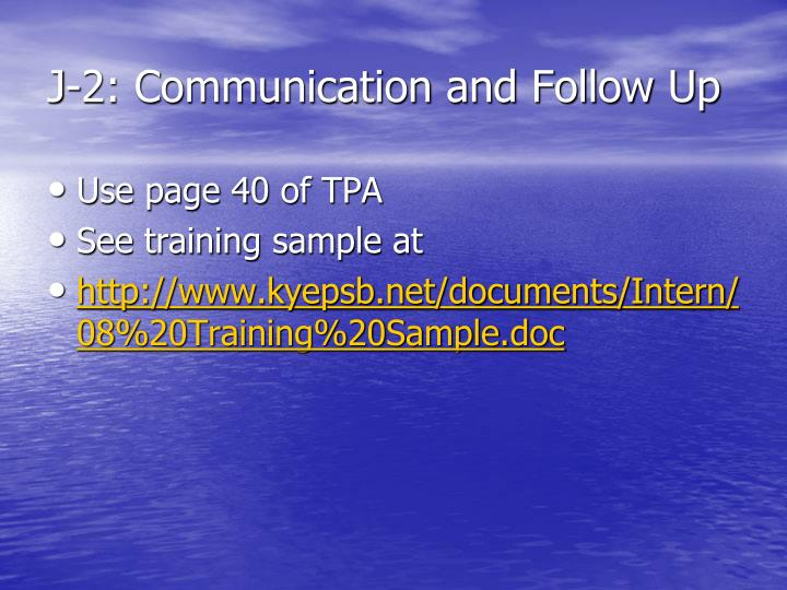 J-2: Communication and Follow Up