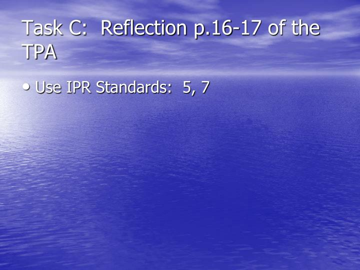 Task C:  Reflection p.16-17 of the TPA