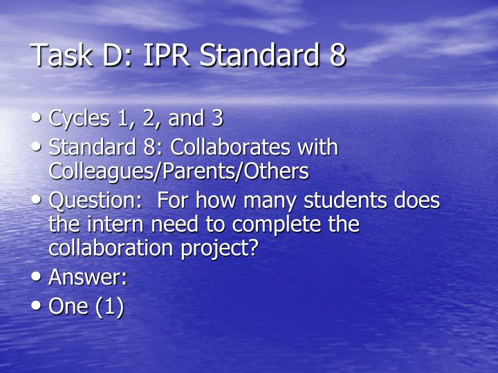 Task D: IPR Standard 8
