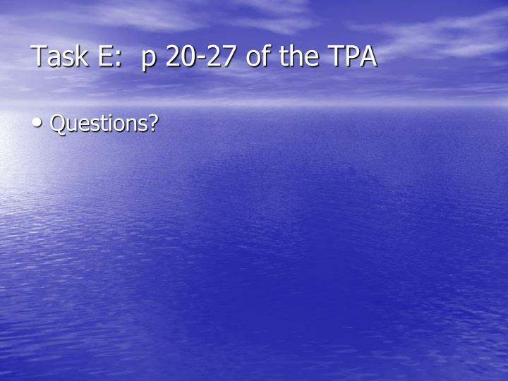Task E:  p 20-27 of the TPA