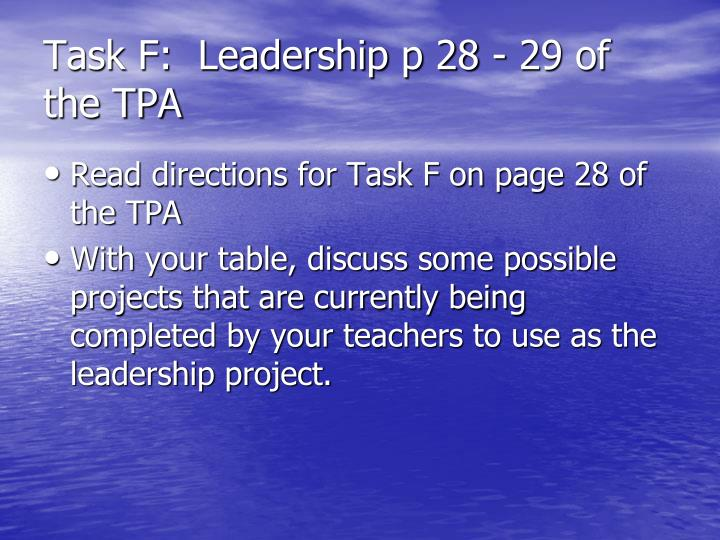 Task F:  Leadership p 28 - 29 of the TPA