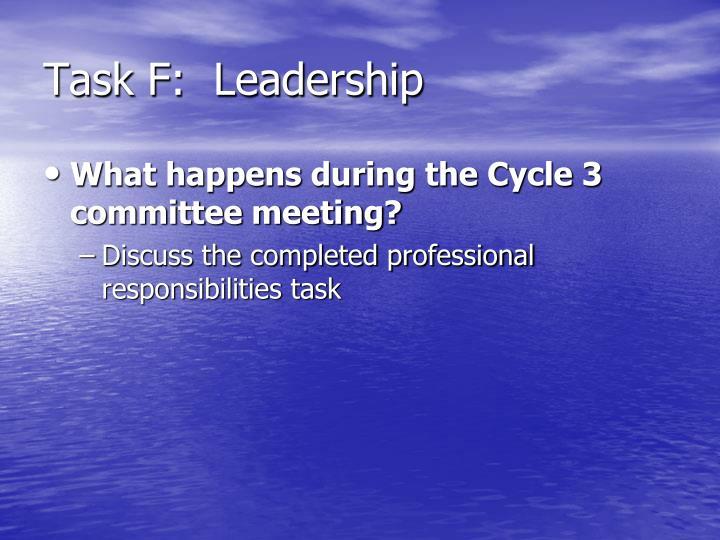 Task F:  Leadership