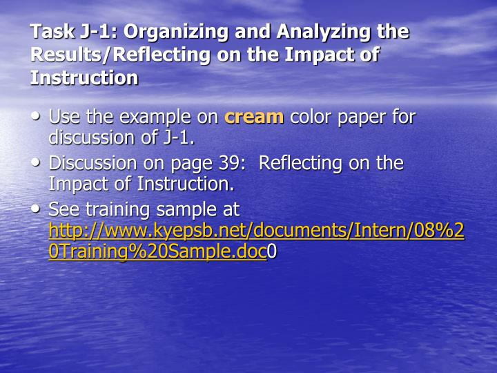 Task J-1: Organizing and Analyzing the Results/Reflecting on the Impact of Instruction
