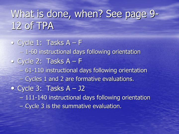 What is done, when? See page 9-12 of TPA