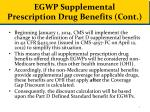 egwp supplemental prescription drug benefits cont